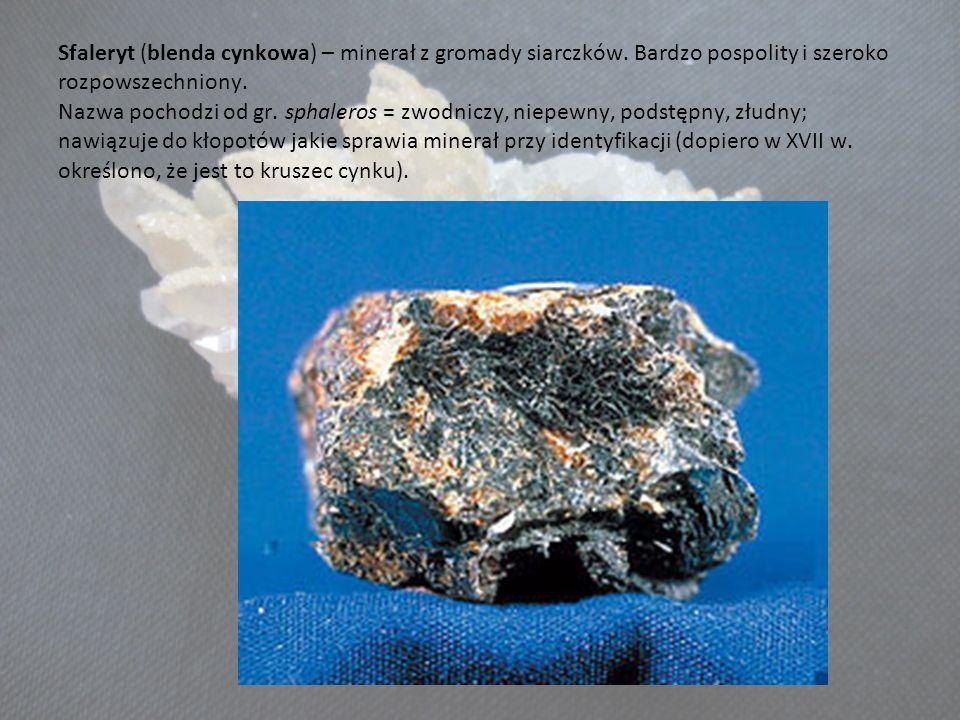 Sfaleryt (blenda cynkowa) – minerał z gromady siarczków