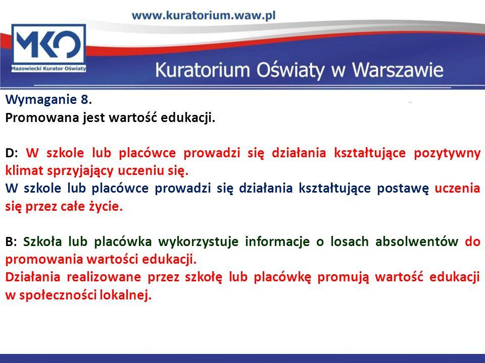 Delegatura w Płocku Wymaganie 8. Promowana jest wartość edukacji.