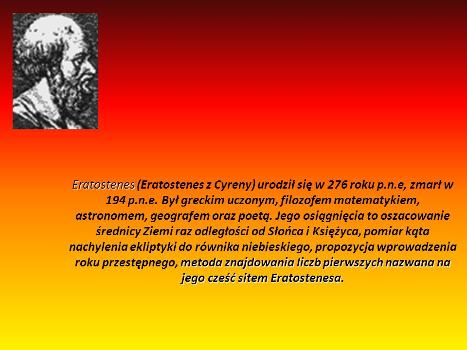 Eratostenes (Eratostenes z Cyreny) urodził się w 276 roku p. n