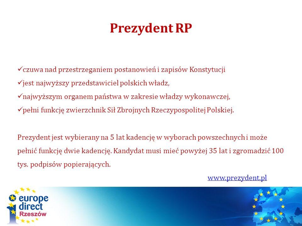 Prezydent RP czuwa nad przestrzeganiem postanowień i zapisów Konstytucji. jest najwyższy przedstawiciel polskich władz,