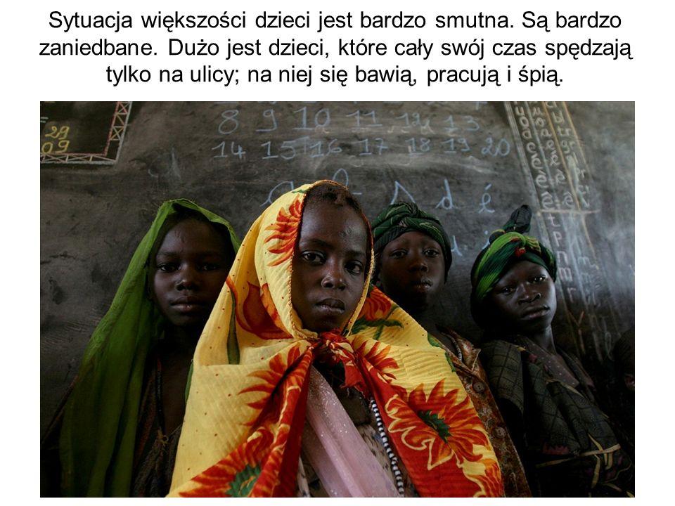 Sytuacja większości dzieci jest bardzo smutna. Są bardzo zaniedbane