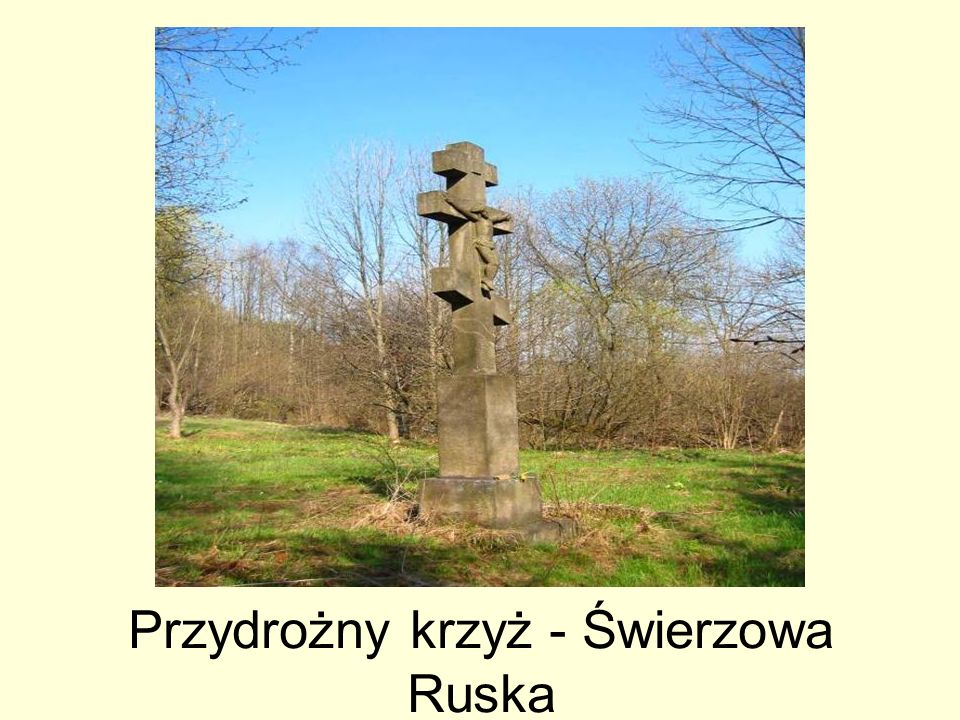 Przydrożny krzyż - Świerzowa Ruska