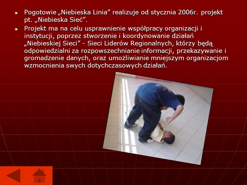 """Pogotowie """"Niebieska Linia realizuje od stycznia 2006r. projekt pt"""