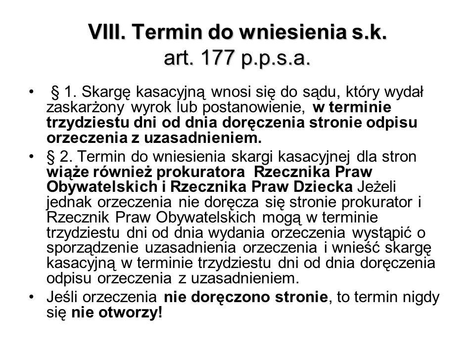VIII. Termin do wniesienia s.k. art. 177 p.p.s.a.