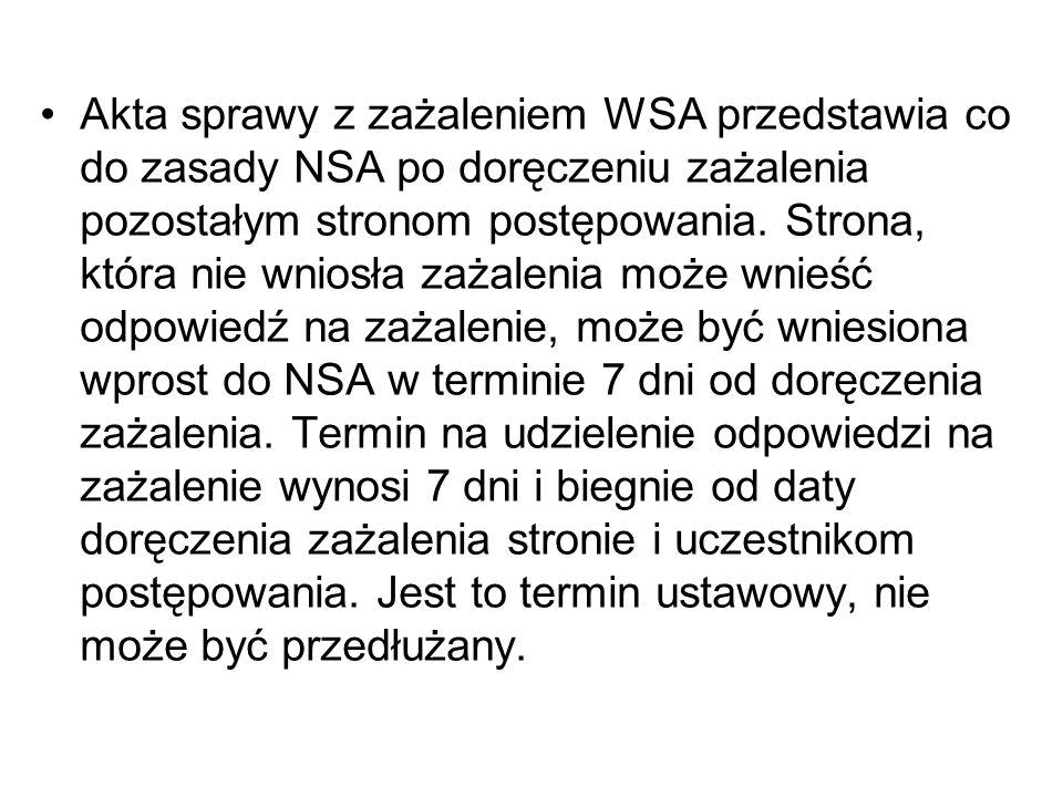 Akta sprawy z zażaleniem WSA przedstawia co do zasady NSA po doręczeniu zażalenia pozostałym stronom postępowania.