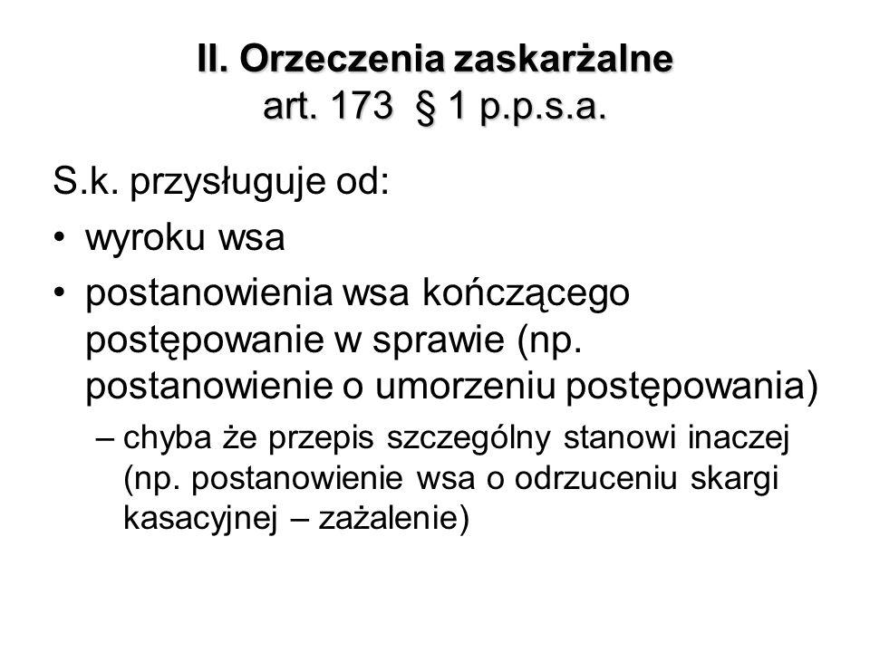 II. Orzeczenia zaskarżalne art. 173 § 1 p.p.s.a.