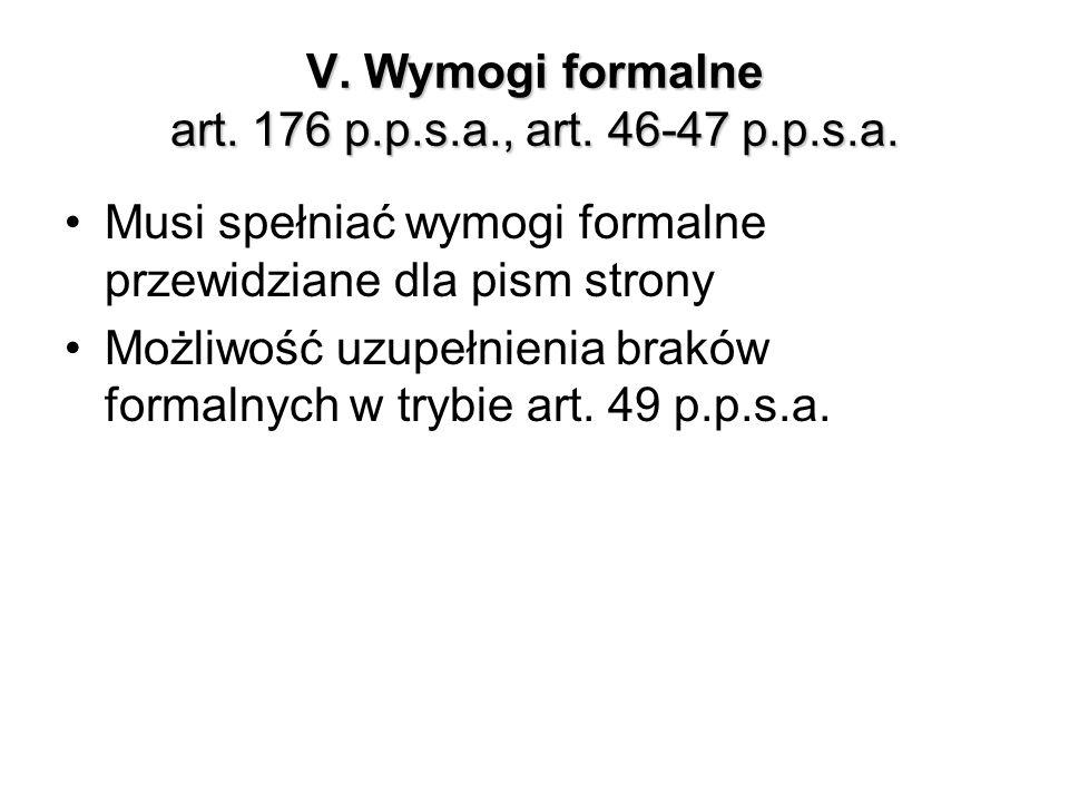 V. Wymogi formalne art. 176 p.p.s.a., art. 46-47 p.p.s.a.