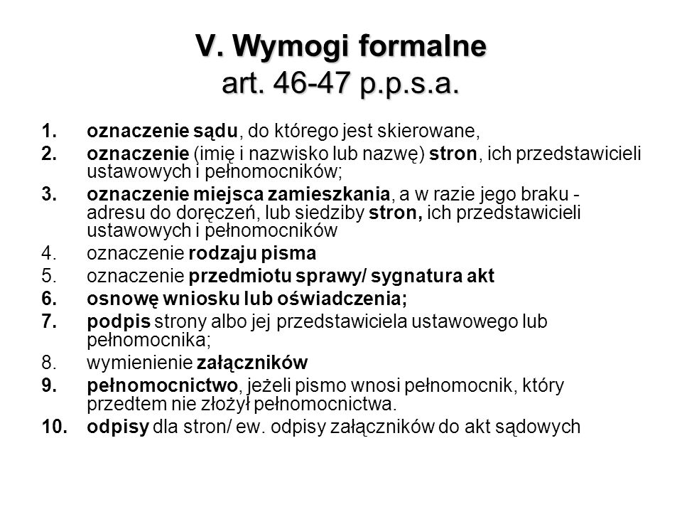 V. Wymogi formalne art. 46-47 p.p.s.a.
