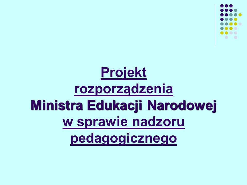 Projekt rozporządzenia Ministra Edukacji Narodowej w sprawie nadzoru pedagogicznego