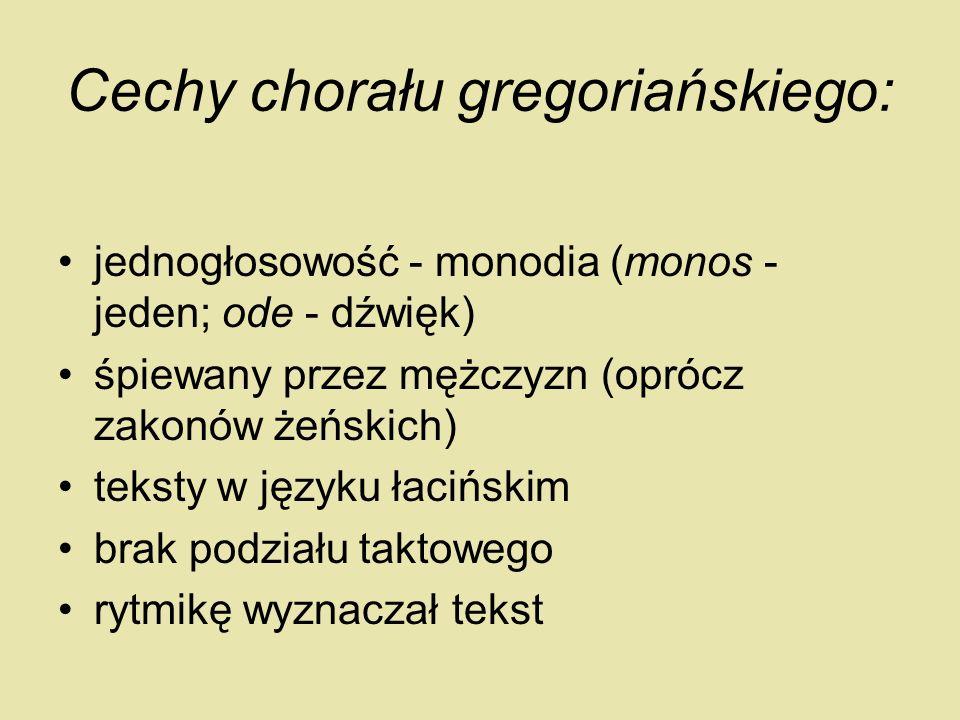 Cechy chorału gregoriańskiego: