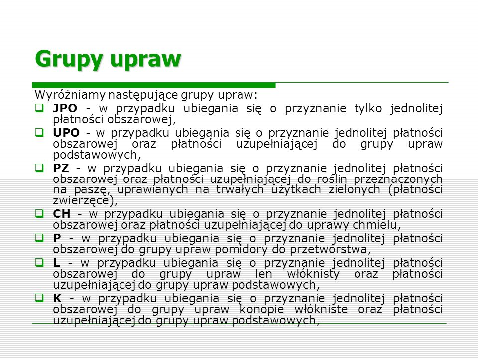 Grupy upraw Wyróżniamy następujące grupy upraw: