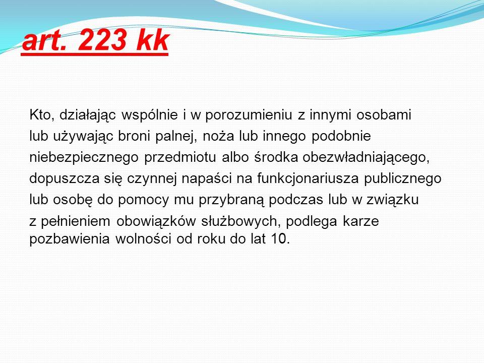 art. 223 kk Kto, działając wspólnie i w porozumieniu z innymi osobami
