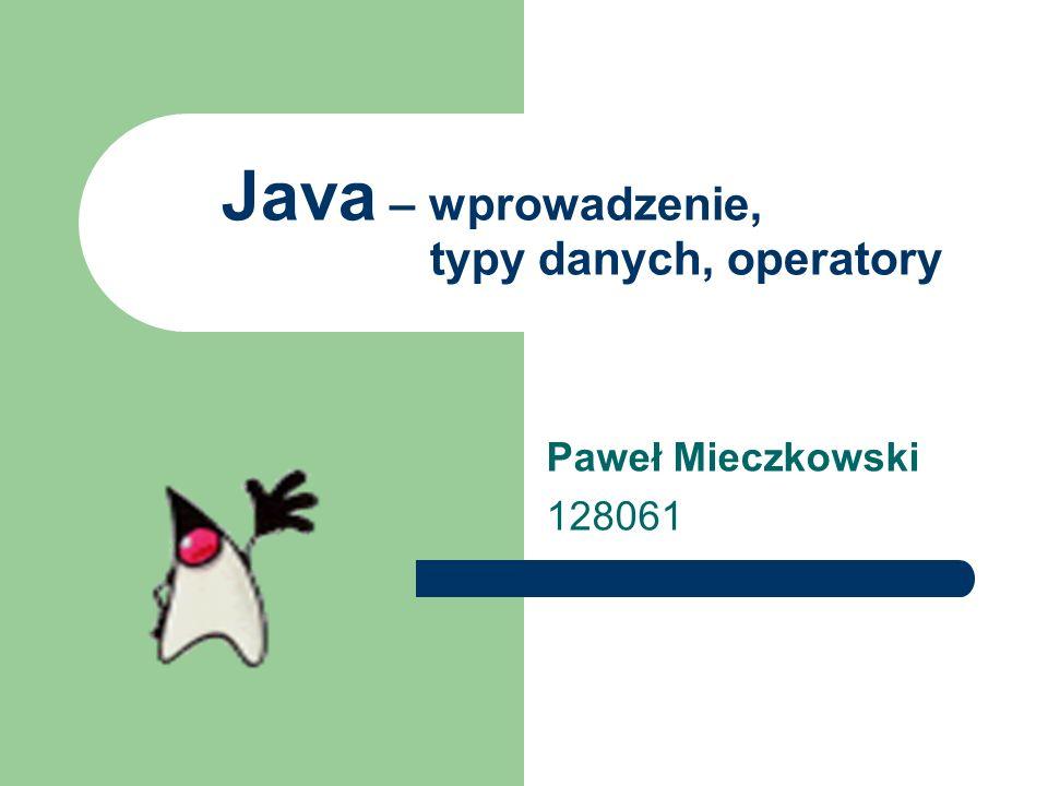 Java – wprowadzenie, typy danych, operatory