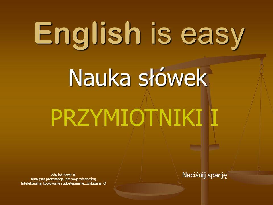 English is easy Nauka słówek PRZYMIOTNIKI I Naciśnij spację