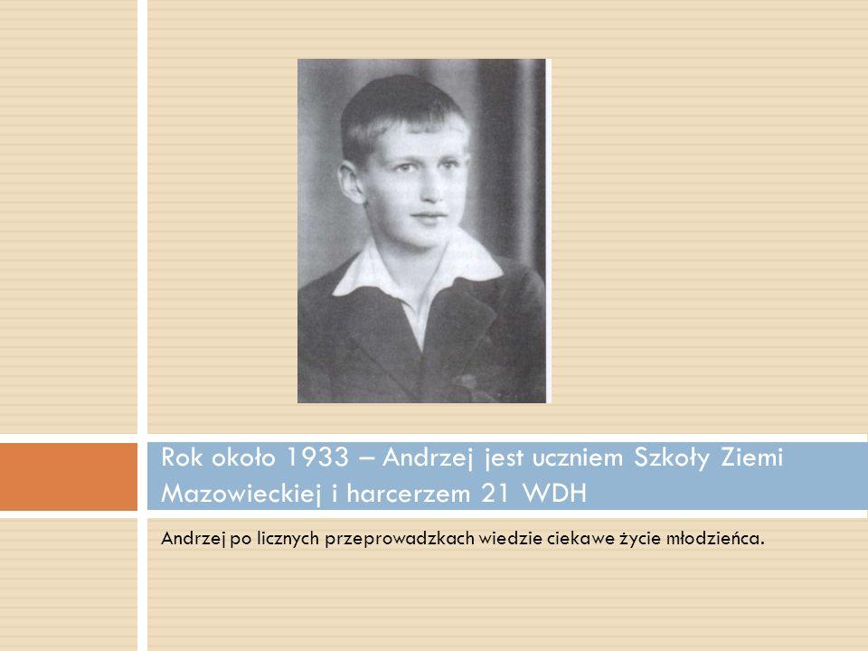 Rok około 1933 – Andrzej jest uczniem Szkoły Ziemi Mazowieckiej i harcerzem 21 WDH