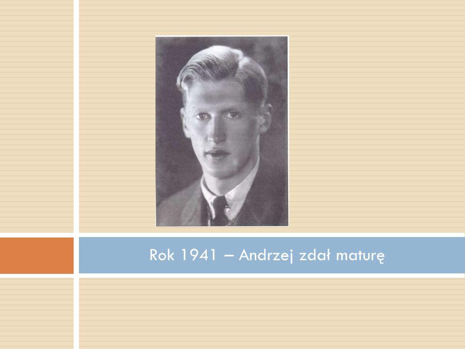 Rok 1941 – Andrzej zdał maturę