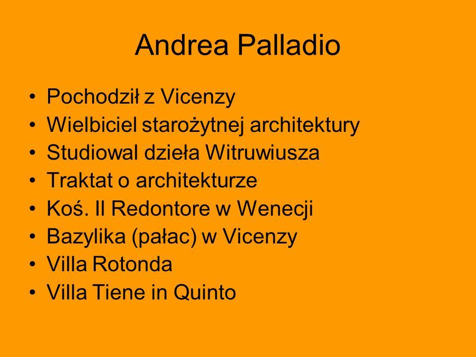 Andrea Palladio Pochodził z Vicenzy
