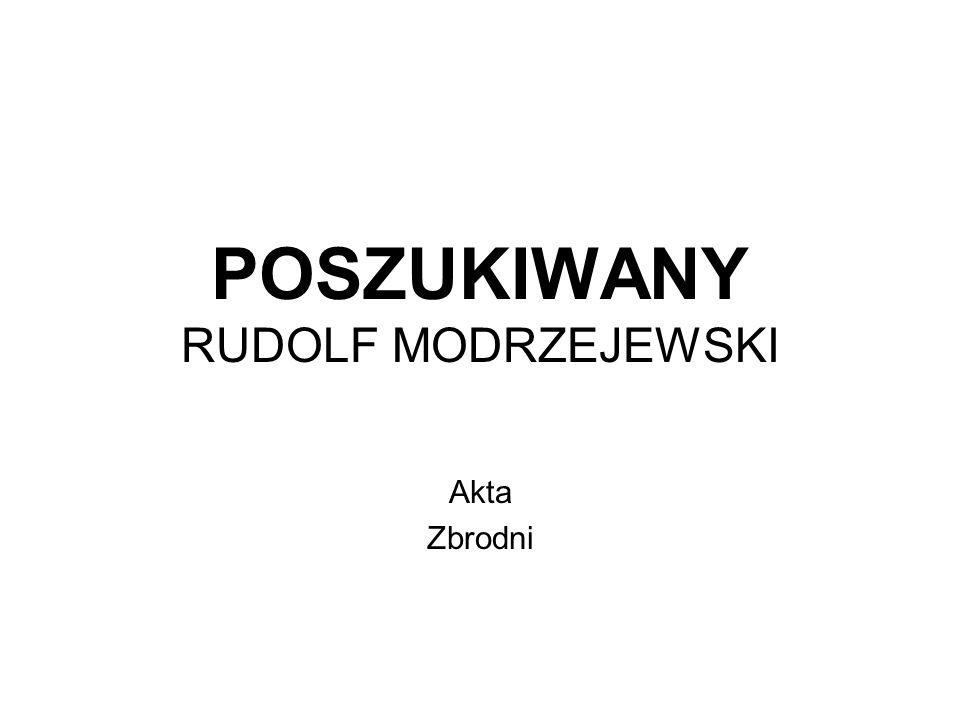 POSZUKIWANY RUDOLF MODRZEJEWSKI