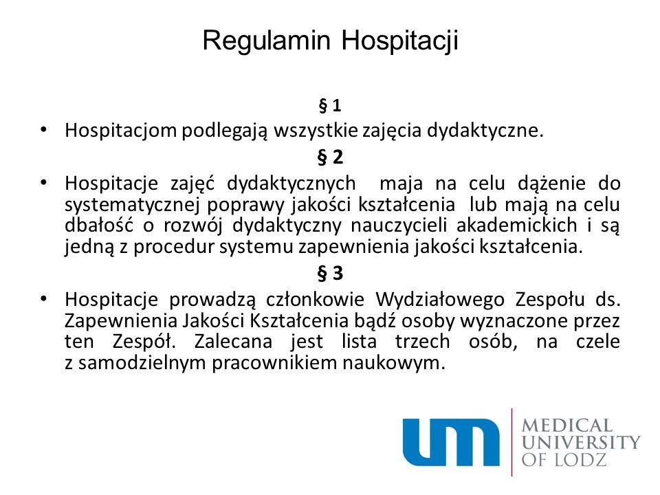 Regulamin Hospitacji § 1. Hospitacjom podlegają wszystkie zajęcia dydaktyczne. § 2.