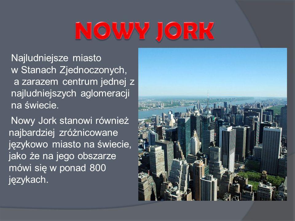 NOWY JORK Najludniejsze miasto w Stanach Zjednoczonych,