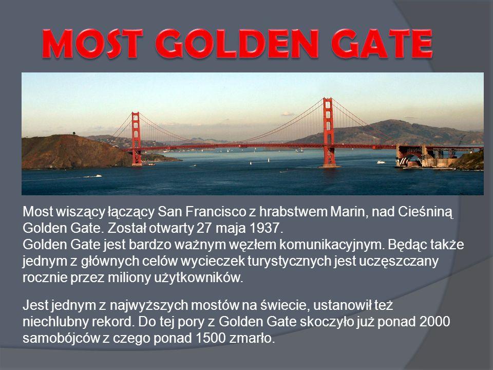 MOST GOLDEN GATE Most wiszący łączący San Francisco z hrabstwem Marin, nad Cieśniną Golden Gate. Został otwarty 27 maja 1937.