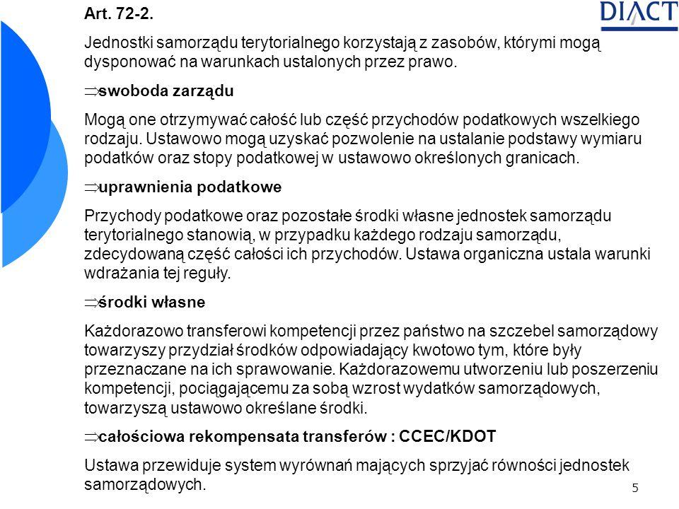 Art. 72-2. Jednostki samorządu terytorialnego korzystają z zasobów, którymi mogą dysponować na warunkach ustalonych przez prawo.