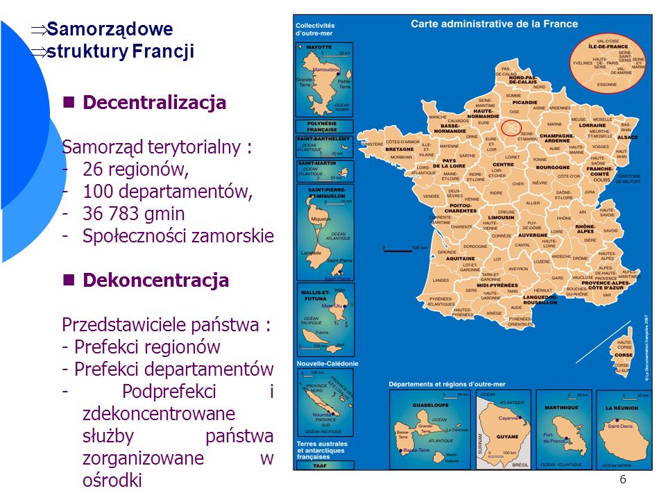 Samorządowe struktury Francji. Decentralizacja. Samorząd terytorialny : 26 regionów, 100 departamentów,