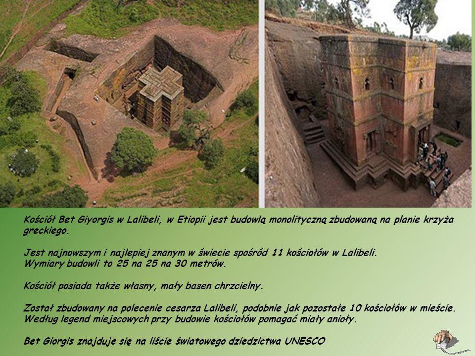 Kościół Bet Giyorgis w Lalibeli, w Etiopii jest budowlą monolityczną zbudowaną na planie krzyża greckiego.