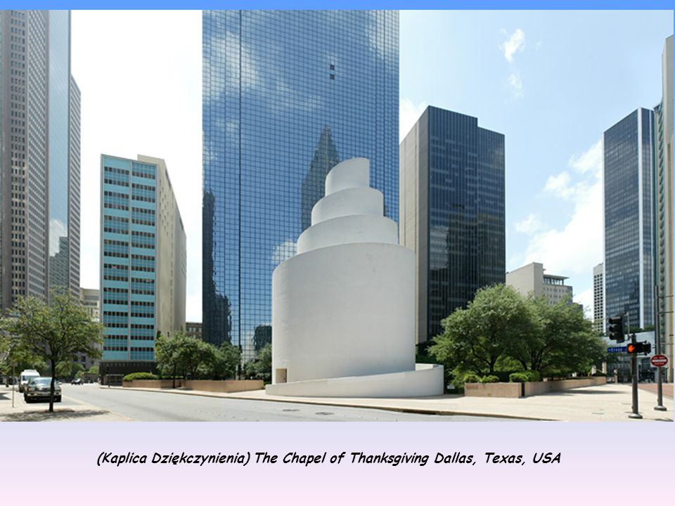 (Kaplica Dziękczynienia) The Chapel of Thanksgiving Dallas, Texas, USA