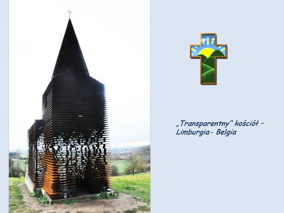 """Transparentny kościół – Limburgia- Belgia"