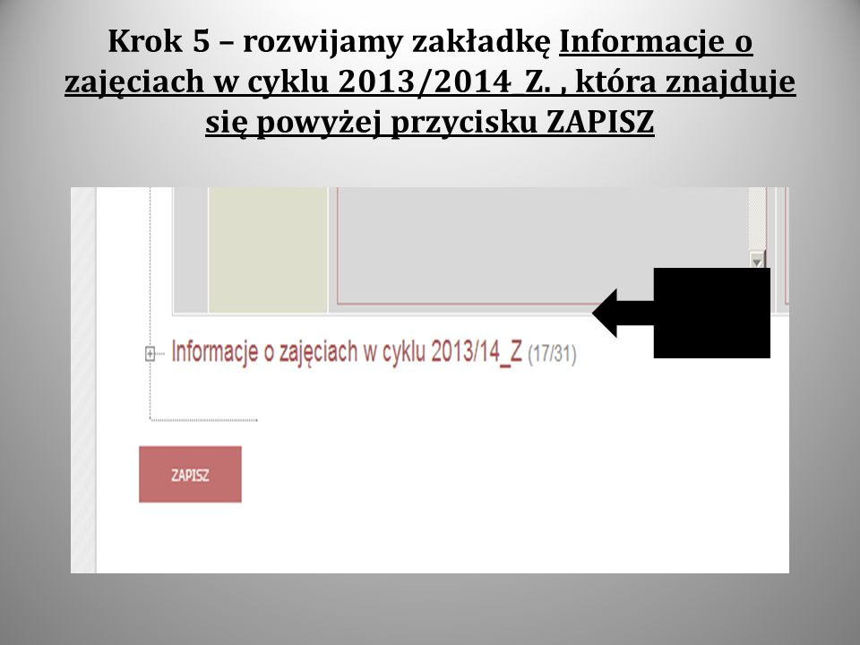 Krok 5 – rozwijamy zakładkę Informacje o zajęciach w cyklu 2013/2014_Z