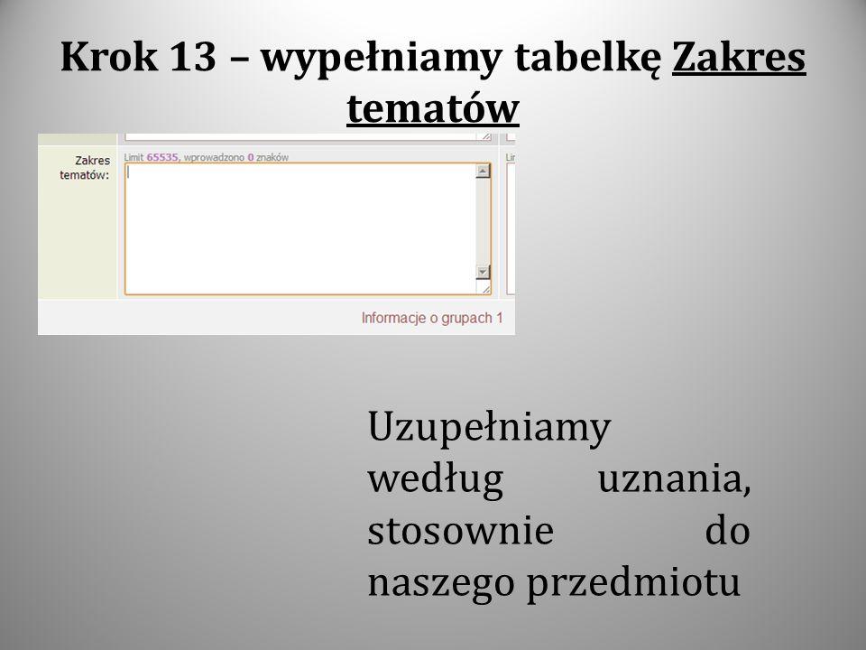 Krok 13 – wypełniamy tabelkę Zakres tematów