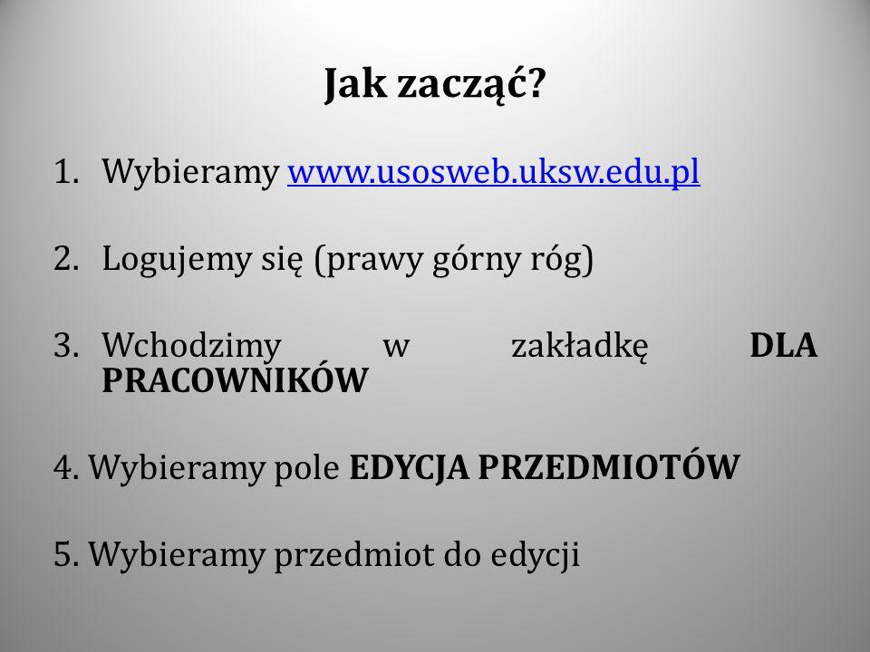 Jak zacząć Wybieramy www.usosweb.uksw.edu.pl