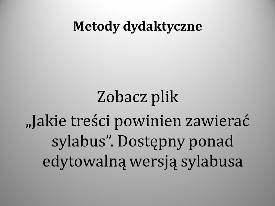 """Metody dydaktyczne Zobacz plik """"Jakie treści powinien zawierać sylabus ."""