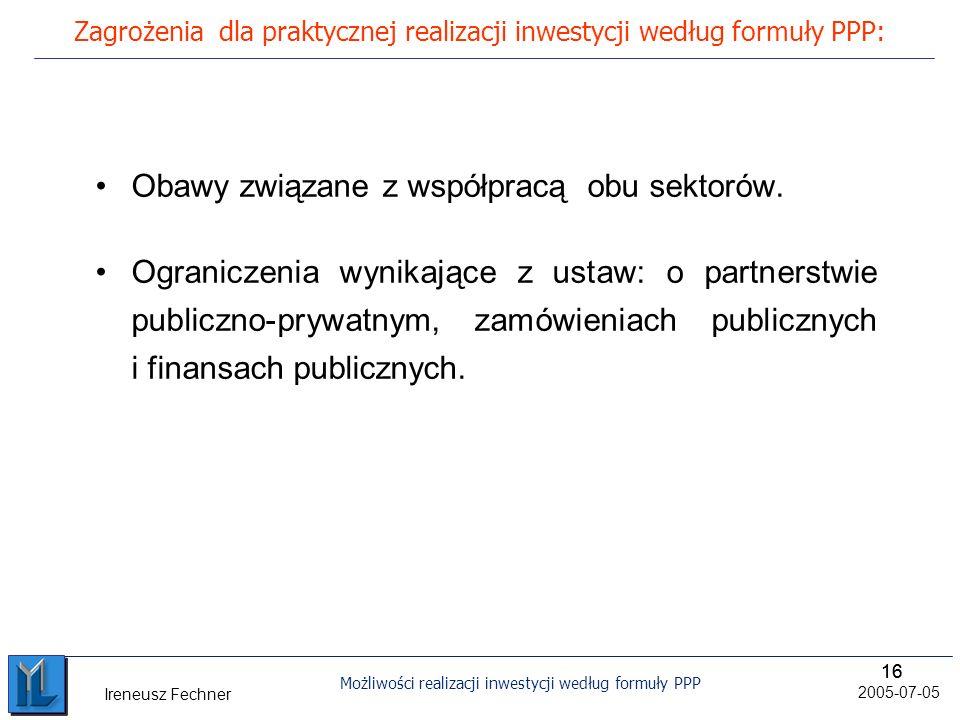Zagrożenia dla praktycznej realizacji inwestycji według formuły PPP:
