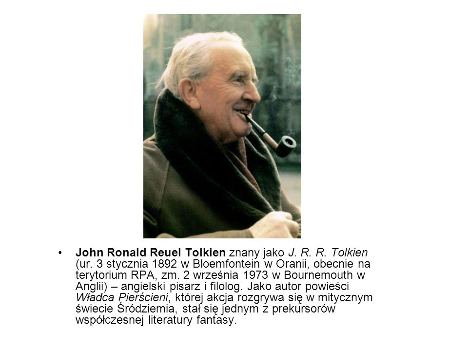 John Ronald Reuel Tolkien znany jako J. R. R. Tolkien (ur