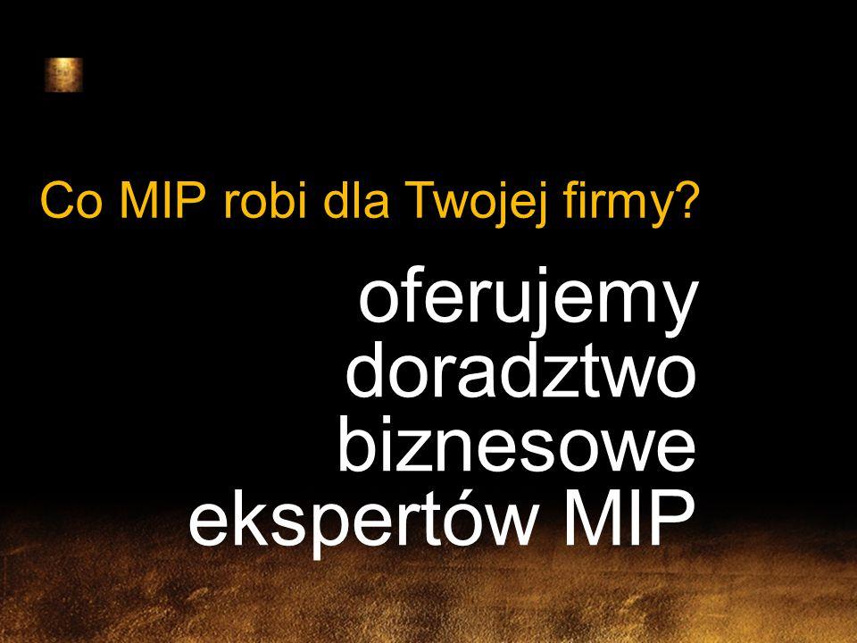 oferujemy doradztwo biznesowe ekspertów MIP