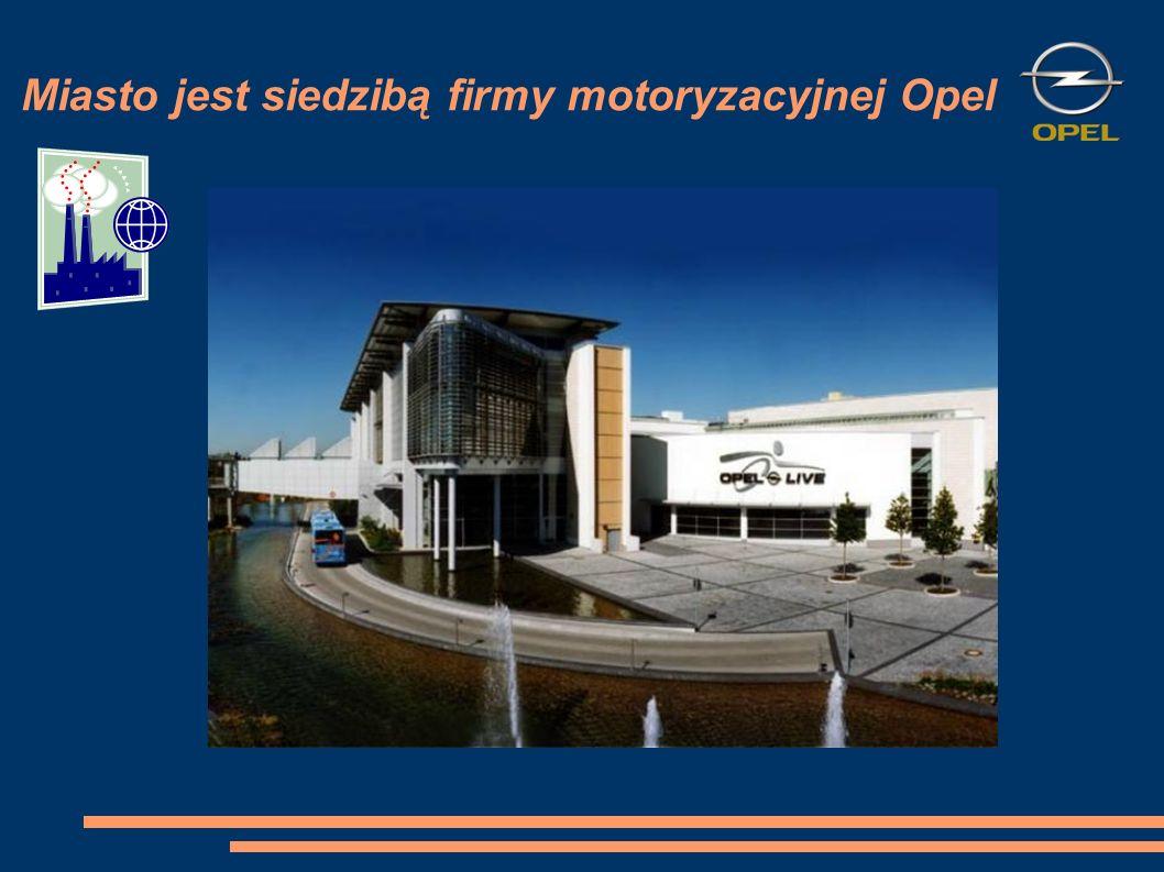 Miasto jest siedzibą firmy motoryzacyjnej Opel