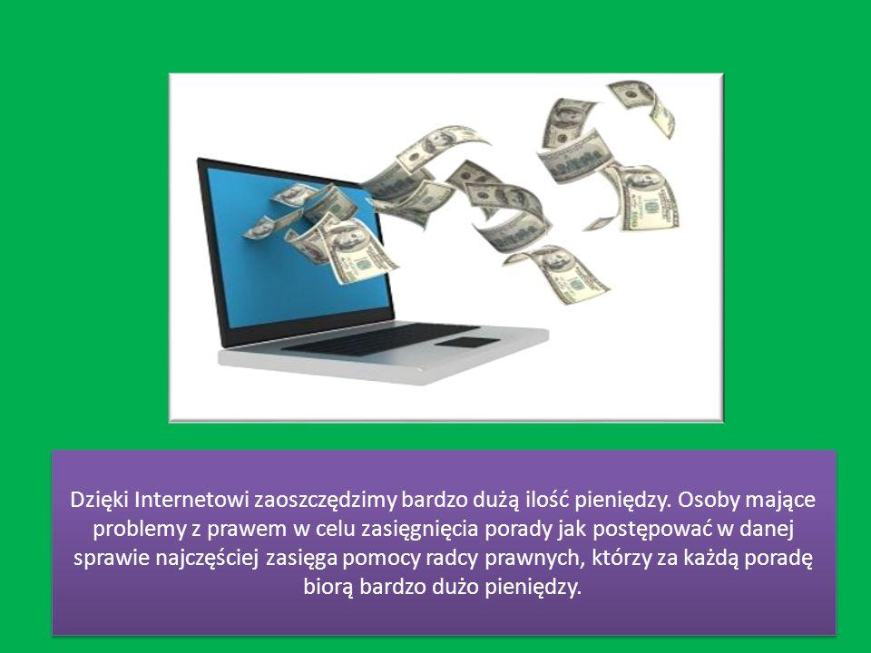 Dzięki Internetowi zaoszczędzimy bardzo dużą ilość pieniędzy