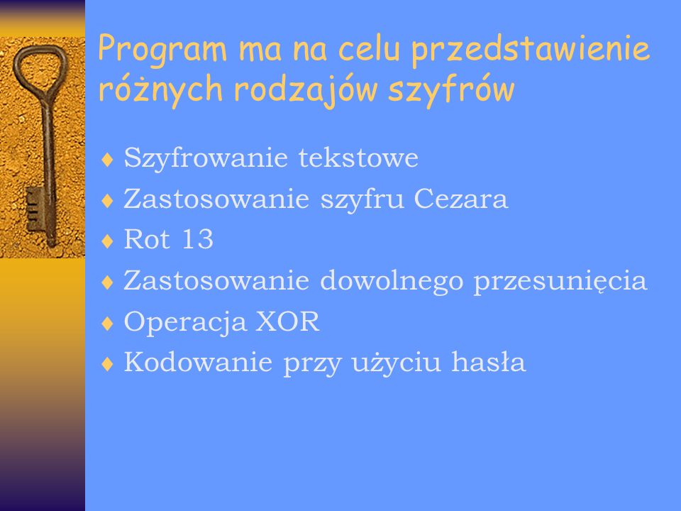 Program ma na celu przedstawienie różnych rodzajów szyfrów