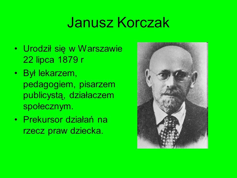 Janusz Korczak Urodził się w Warszawie 22 lipca 1879 r
