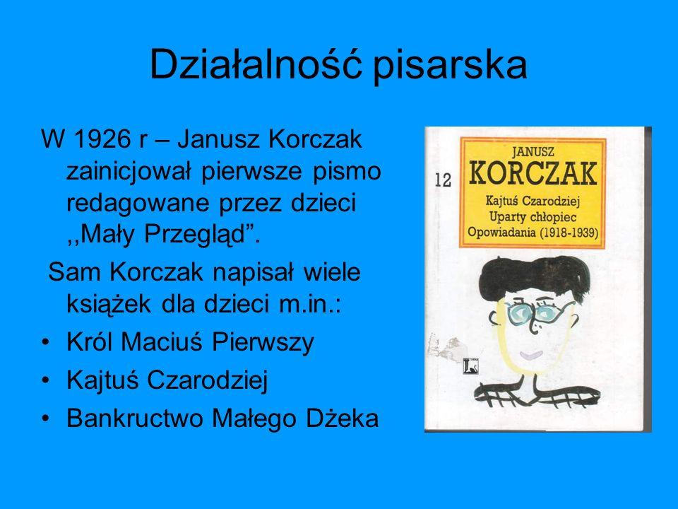 Działalność pisarska W 1926 r – Janusz Korczak zainicjował pierwsze pismo redagowane przez dzieci ,,Mały Przegląd .