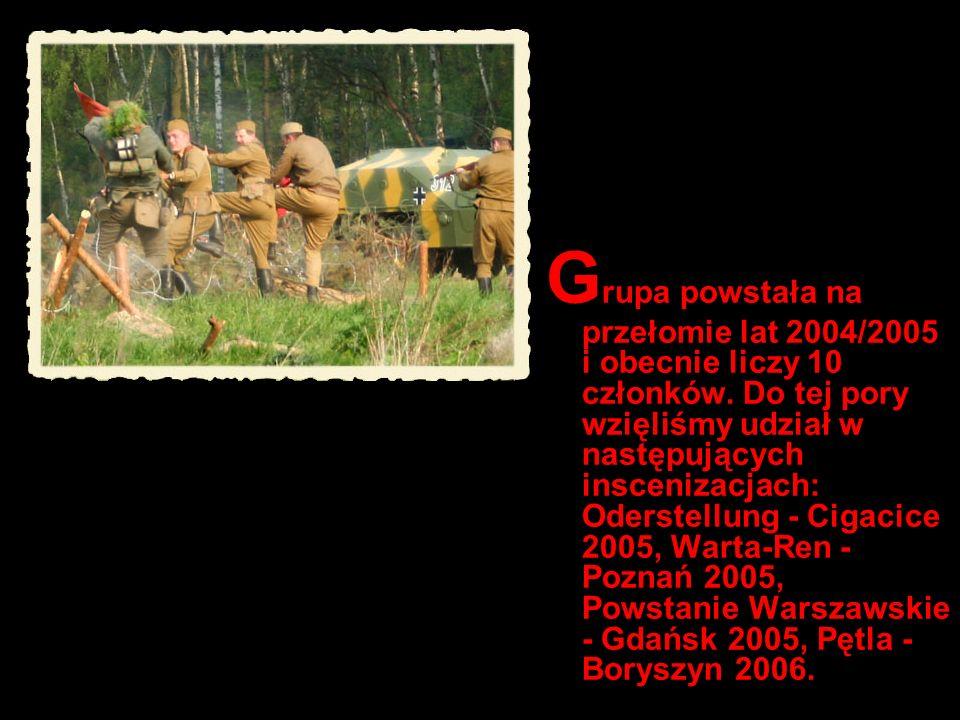 Grupa powstała na przełomie lat 2004/2005 i obecnie liczy 10 członków