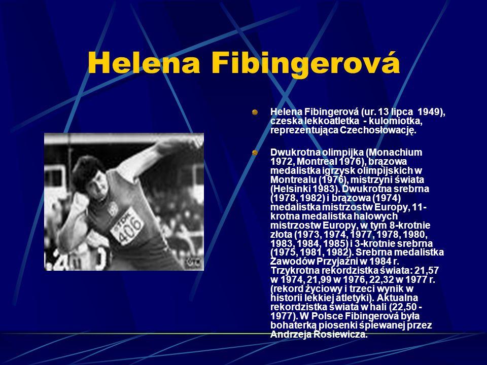 Helena Fibingerová Helena Fibingerová (ur. 13 lipca 1949), czeska lekkoatletka - kulomiotka, reprezentująca Czechosłowację.