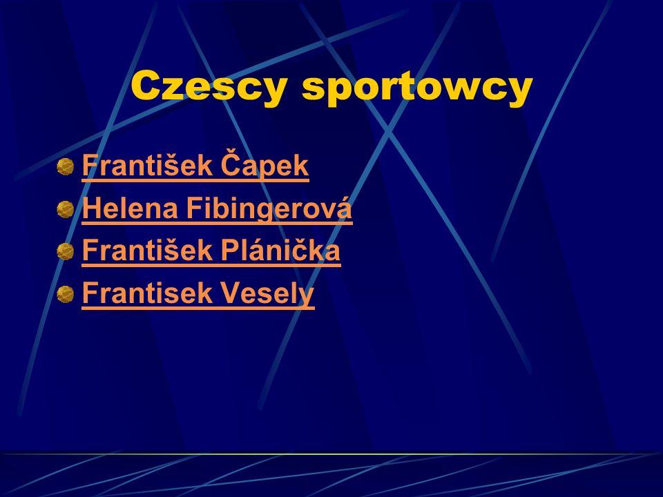 Czescy sportowcy František Čapek Helena Fibingerová František Plánička