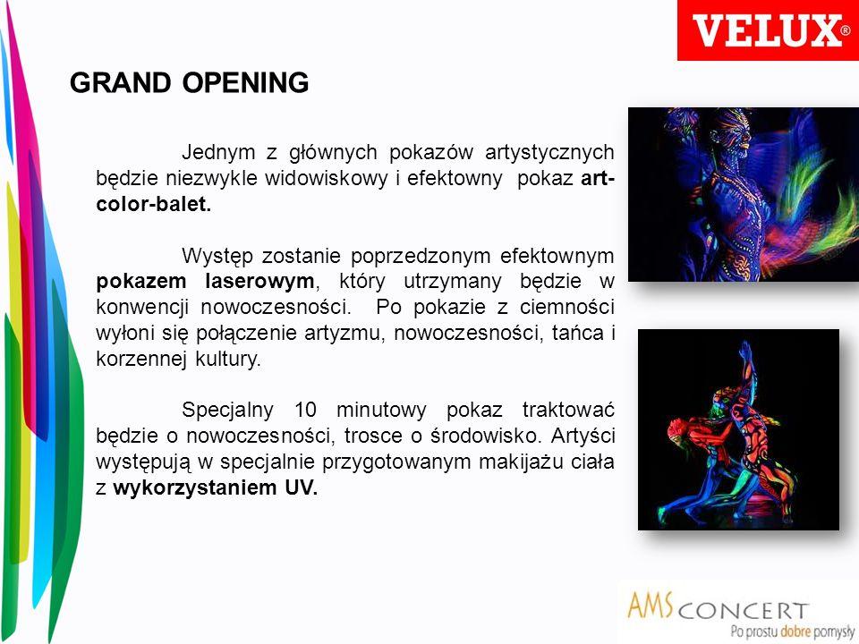 GRAND OPENINGJednym z głównych pokazów artystycznych będzie niezwykle widowiskowy i efektowny pokaz art-color-balet.