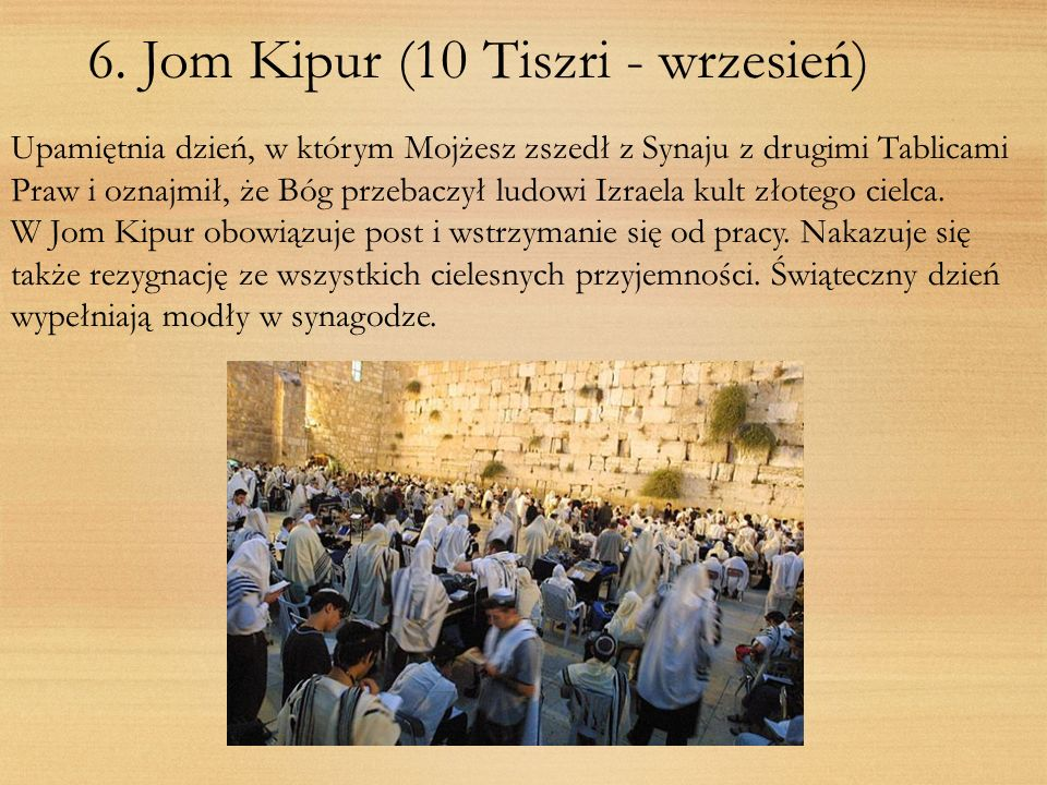 6. Jom Kipur (10 Tiszri - wrzesień)