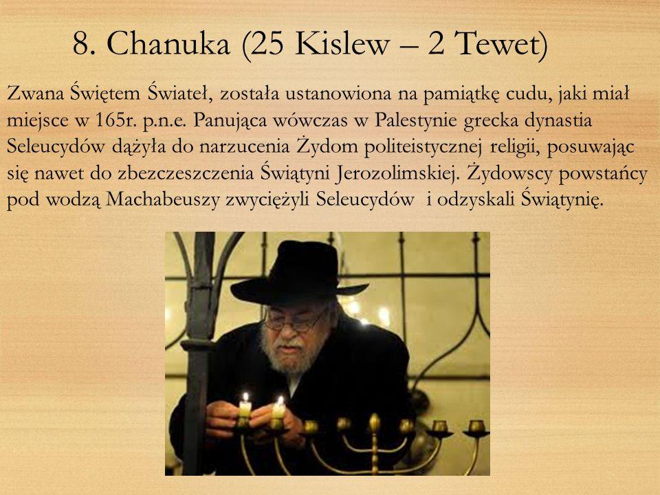 8. Chanuka (25 Kislew – 2 Tewet)