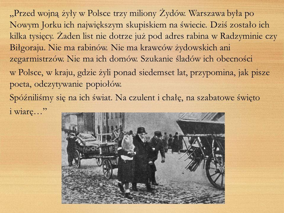 """""""Przed wojną żyły w Polsce trzy miliony Żydów"""