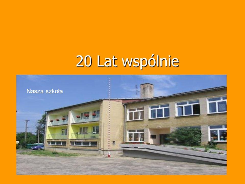 20 Lat wspólnie Nasza szkoła